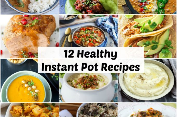 12 Healthy Instant Pot Recipes