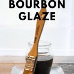 Best Bourbon glase