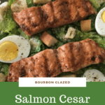 Bourbon Glazed Salmon Cesar Salad