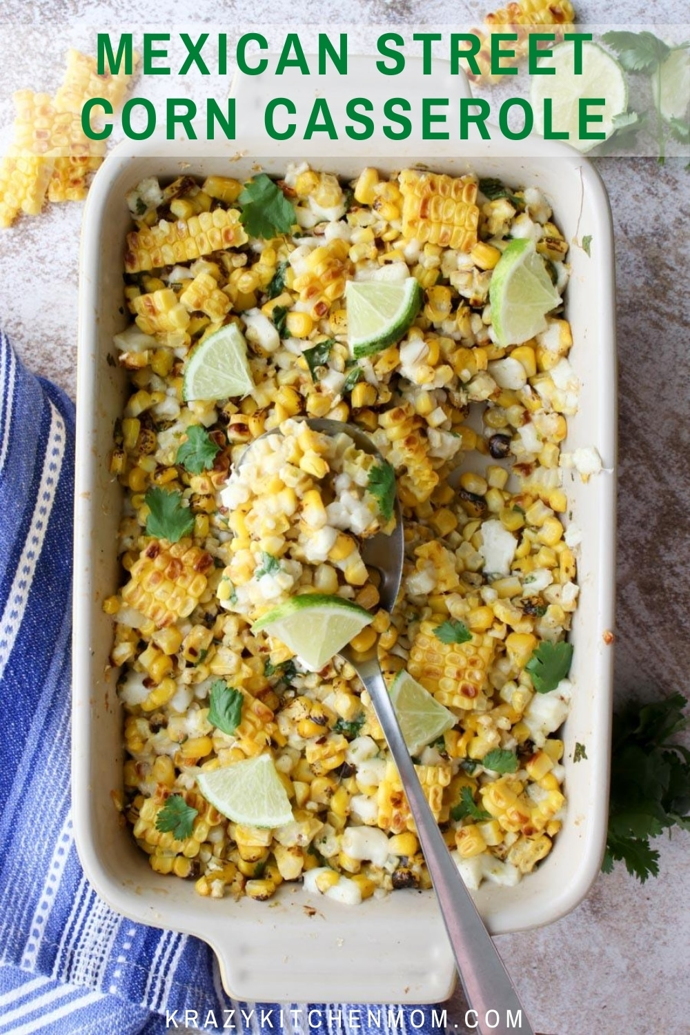 Elote Mexican Street Corn is everything you love about Mexican Street Corn in a casserole dish. Creamy, smokey, spice, cheese deliciousness. via @krazykitchenmom